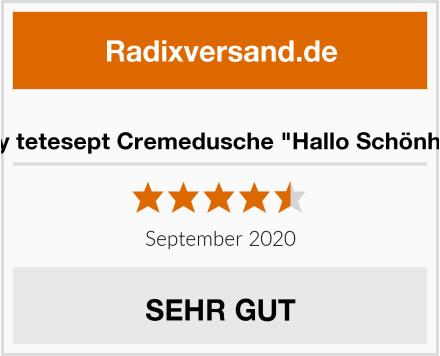 """t: by tetesept Cremedusche """"Hallo Schönheit"""" Test"""