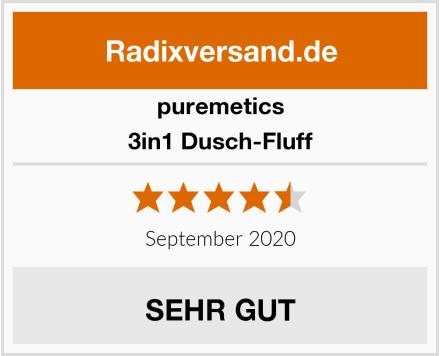 puremetics 3in1 Dusch-Fluff Test