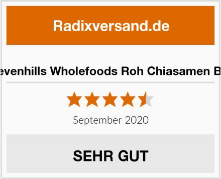 Sevenhills Wholefoods Roh Chiasamen Bio Test
