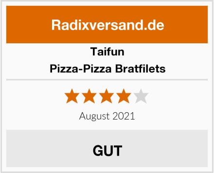 Taifun Pizza-Pizza Bratfilets Test