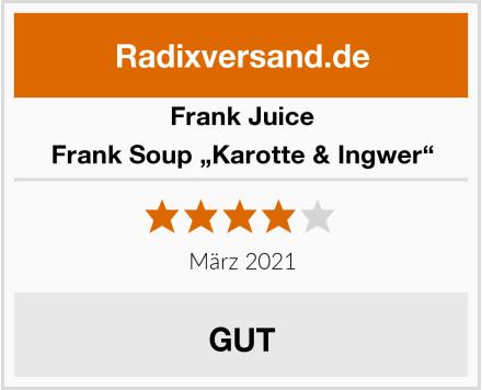 """Frank Juice Frank Soup """"Karotte & Ingwer"""" Test"""